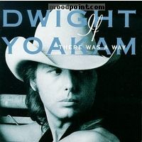 Dwight Yoakam - If There Was a Way Album