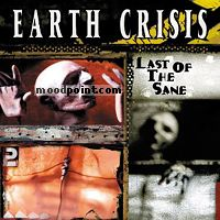 Earth Crisis - Last Of The Sane Album