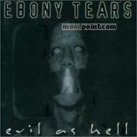Ebony Tears - Evil as Hell Album