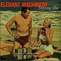 Elegant Machinery - Yesterday Man Album