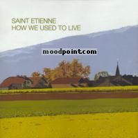 Etienne Saint - How We Used To Live Album