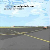 Etienne Saint - Sound Of Water Album