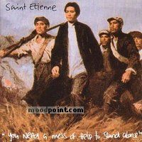 Etienne Saint - You Need A Mess Of Help To Stand Alone Album