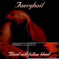 Faerghail - Blood Will Follow Blood Album
