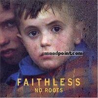 Faithless - No Roots Album
