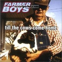 Farmer Boys - Till the Cows Come Home Album
