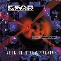 Fear Factory - Soul Of A New Machine Album
