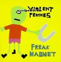 Femmes Violent - Freak Magnet Album