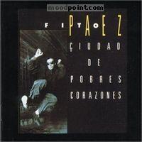 Fito Paez - Ciudad de Pobres Corazones Album