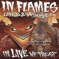 Flames In - Used and Abused: In Live We Trust (CD 2) Album