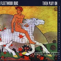 Fleetwood Mac - Then Play On Album