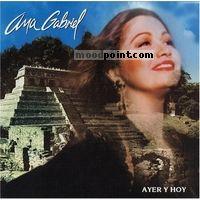 Gabriel Ana - Ayer Y Hoy Album