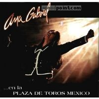 Gabriel Ana - En la Plaza de Toros Mexico (cd2) Album