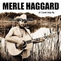 Haggard Merle - If I Could Only Fly Album
