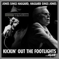 Haggard Merle - Jones Sings Haggard, Haggard Sings Jones: Kickin