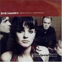 Happy, Die - Beautiful Morning Album