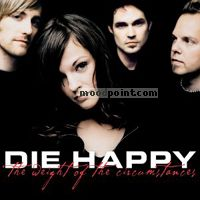 Happy, Die - The Weight Of The Circumstances Album