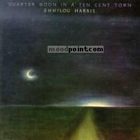 Harris Emmylou - Quarter Moon in a Ten Cent Town Album
