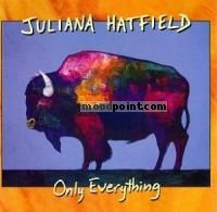 Hatfield Juliana - Only Everything Album