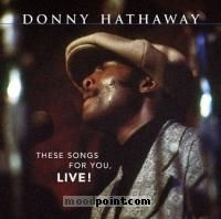 Hathaway Donny - These Songs For You, Live! Album