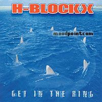 H-Blockx - Get In The Ring Album