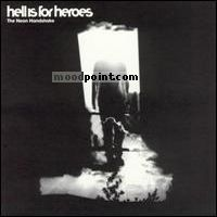 Hell Is For Heroes - The Neon Handshake Album