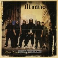 Ill Nino - How I Can Live (Maxi Single) Album