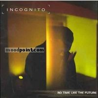 Incognito - No Time Like the Future Album