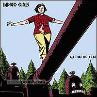 Indigo Girls - All That We Let In Album