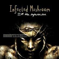 Infected Mushroom - Im The Supervisor Album