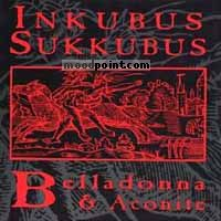 Inkubus Sukkubus - Belladonna and Aconite Album