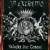 In Extremo - Weckt Die Toten! Album