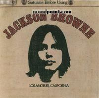 JACKSON BROWNE - Saturate Before Using Album