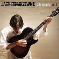 JACKSON BROWNE - Solo Acoustic, Vol. 1 Album