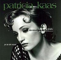 Kaas Patricia - Je Te Dis Vous Album
