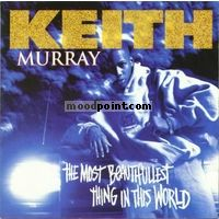 Keith Murray - The Most Beautifullest Thing in This World Album