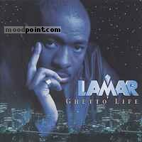Lamar - Ghetto Life Album