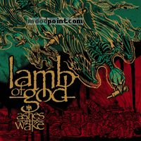 Lamb Of God - Ashes Of The Wake Album