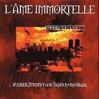 LAme Immortelle - In Einer Zukunft Aus Tranen Und Stahl Album