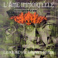 LAme Immortelle - Lieder Die Wie Wunden Bluten Album