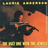 Laurie Anderson - The Ugly One With The Jewels And Other Stories Album