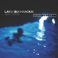 Layo And Bushwacka - Night Works Album