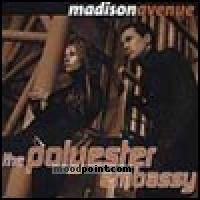 Madison Avenue - The Polyesler Embassy Album