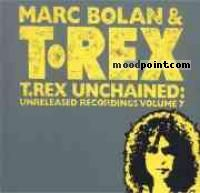 Marc Bolan and T. Rex - T. Rex Unchained: Unreleased Recordings Vol.7 Album