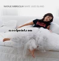Natalie Imbruglia - White Lilies Island Album