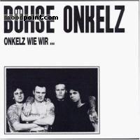 Onkelz Boehse - Onkelz Wie Wir Album