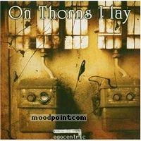 On Thorns I Lay - Egocentric Album
