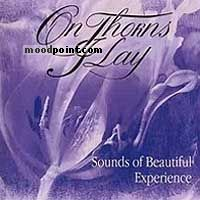 On Thorns I Lay - Sounds Of Beautiful Experience Album