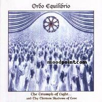 Ordo Equilibrio - The Triumph Of Light and Thy Thirteen Shadows Of Love Album