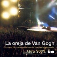 Oreja De Van Gogh, La - Gira 2003 Album